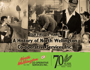 Our First 70 Years: A History of North Wellington Co-operative Services Inc.
